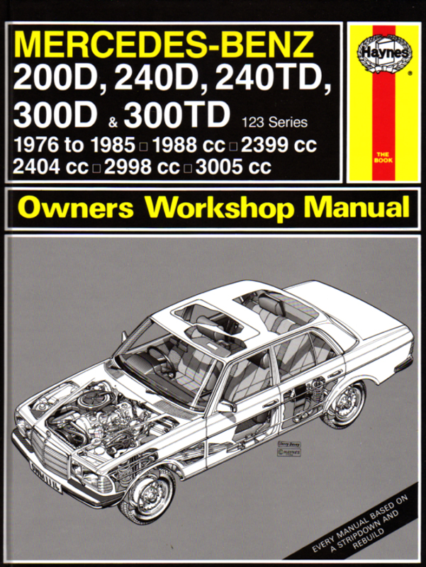 Mercedes-Benz 200D, 240D, 240TD, 300D & 300TD 123 Series 1976 to 1985 Revue technique Haynes