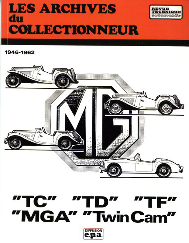 MG TC TD TF MGA Twin Cam 1946-1962 - Les archives du collectionneur