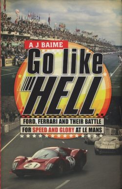 Go Like Hell - Ford, Ferrari and their Battle for Speed and Glory at Le Mans (SCRIB023)