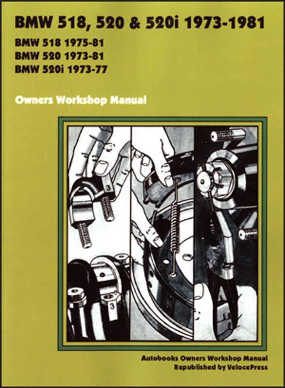 BMW 518, 520 & 520i Owners Workshop Manual 1973-1981