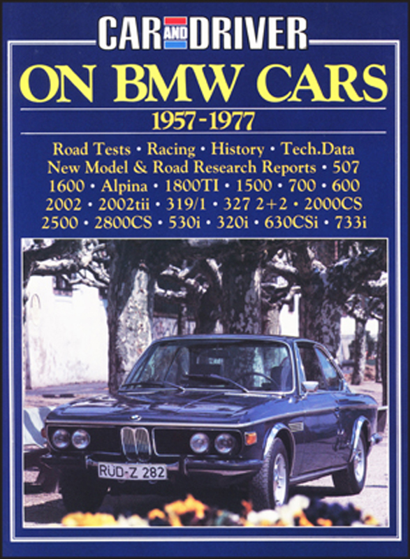 Car and Driver On BMW Cars 1957-1977