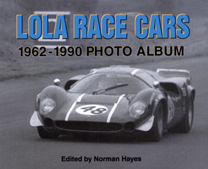 Lola Race Cars 1962-1990 by Norman Hayes