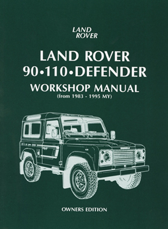 Land Rover 90 110 Defender Workshop Manual Owners Edition 1983-1995 MY