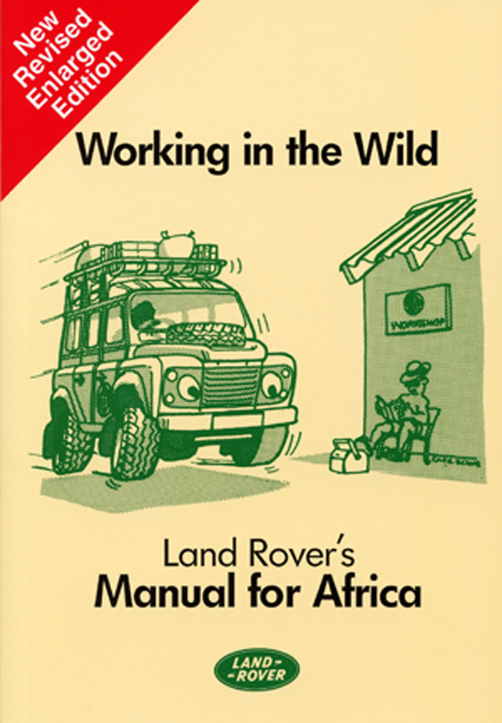 Working in the Wild Land Rovers Manual for Africa
