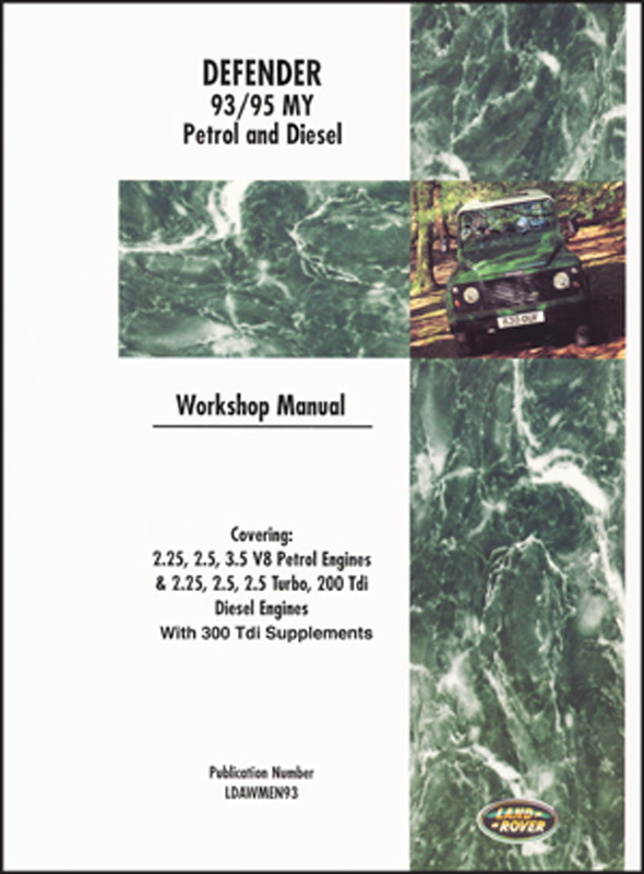 Land Rover Defender Workshop Manual 1993-1995 MY with 300 Tdi Supplements