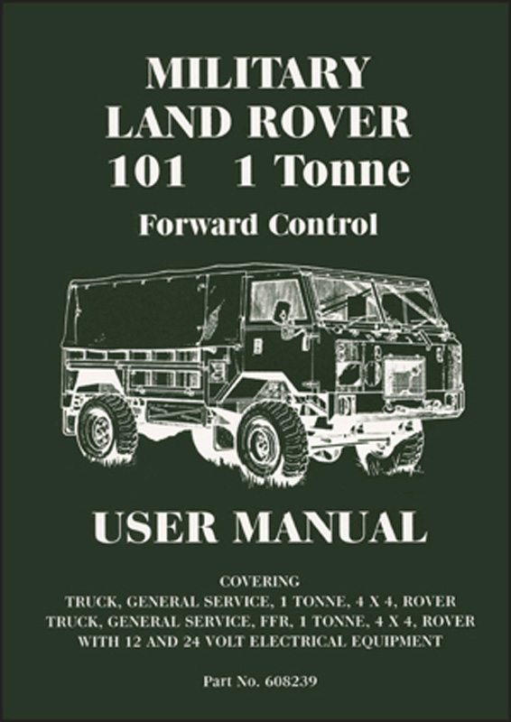 Military Land Rover 101 1 tonne Forward Control User Manual
