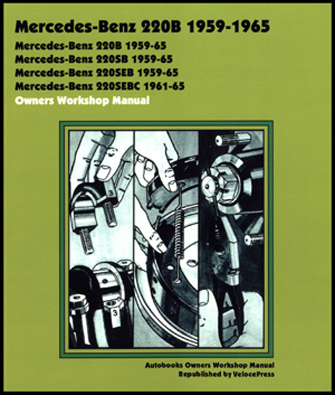 Mercedes-Benz 220B Owners Workshop Manual 1959-1965