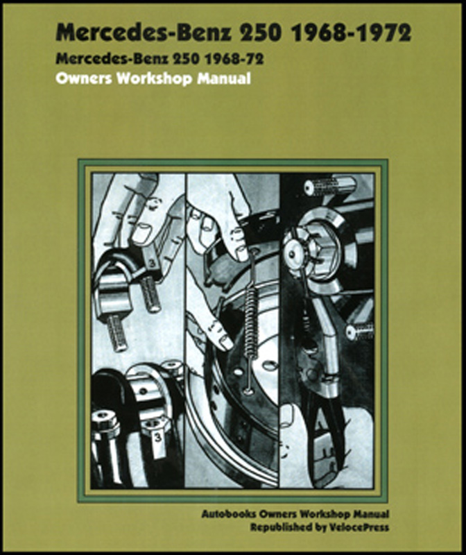 Mercedes-Benz 250 Owners Workshop Manual 1968-1972