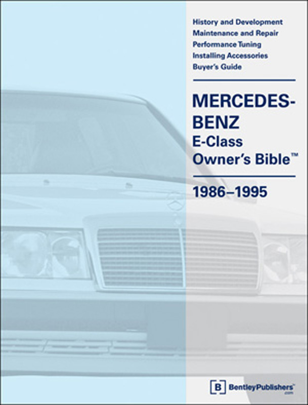 Mercedes-Benz E-Class Owners Bible 1986-1995 (W124)