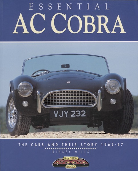 Essential AC Cobra - The Cars and Their Story 1962-67