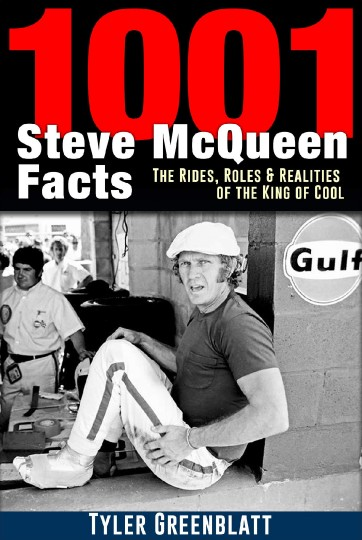 1001 Steve McQueen Facts - The Rides, Roles & Realities of the King of Cool