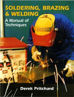 Soldering, brazing & welding a manual of techniques