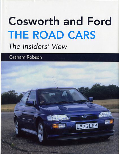 Cosworth and Ford The road cars The insiders' view