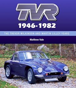 TVR. The Trevor Wilkinson and Martin Lilley Years 1946-82