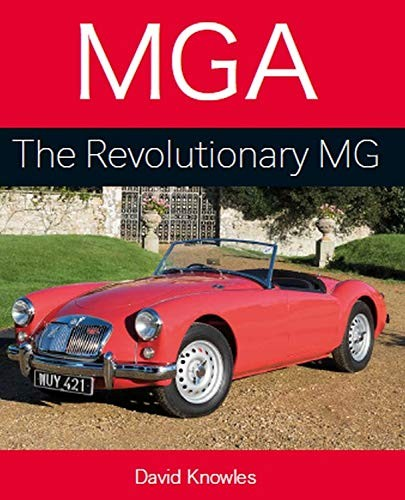 MGA : The Revolutionnary MG