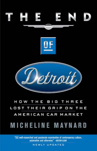 The End of Detroit: How the Big Three Lost Their Grip on the American Car Market