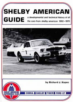 Shelby American Guide. A developmental and technical history of all the cars from Shelby American 19