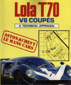 Lola V8 coupes. A technical appraisal Aston & Chevy Le Mans cars