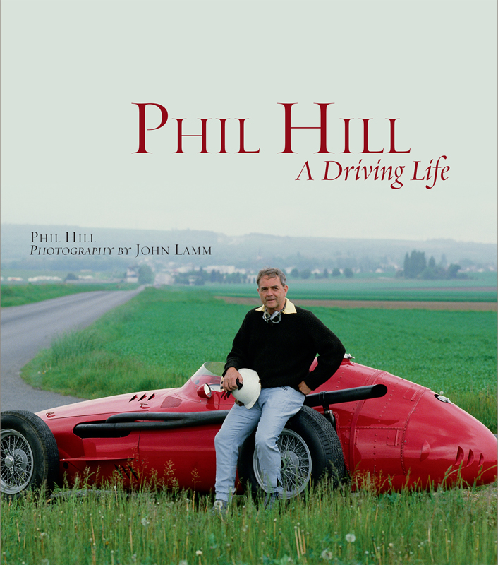 Phil Hill: A Driving Life