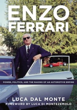 Enzo Ferrari: Power, Politics, and the Making of an Automotive Empire
