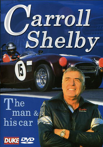 Caroll Shelby, the man and his car