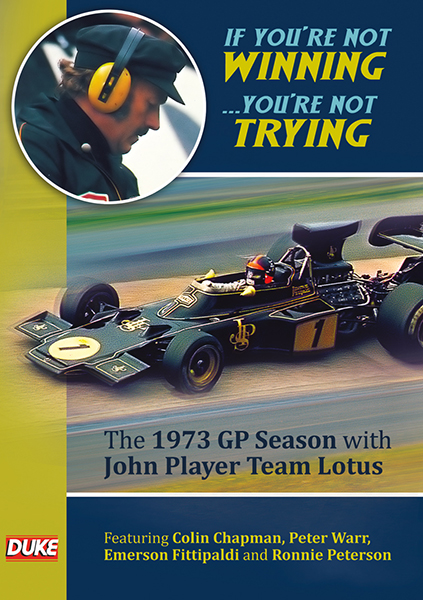 If you're not winning... you're not trying - The 1973 GP Season with John Player Team Lotus DVD
