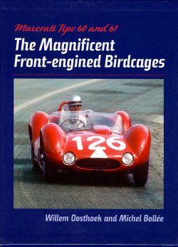 Maserati Tipo 60 and 61 The Front-engined Birdcages