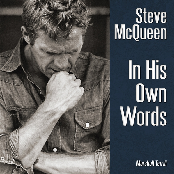 Steve McQueen - In His Own Words