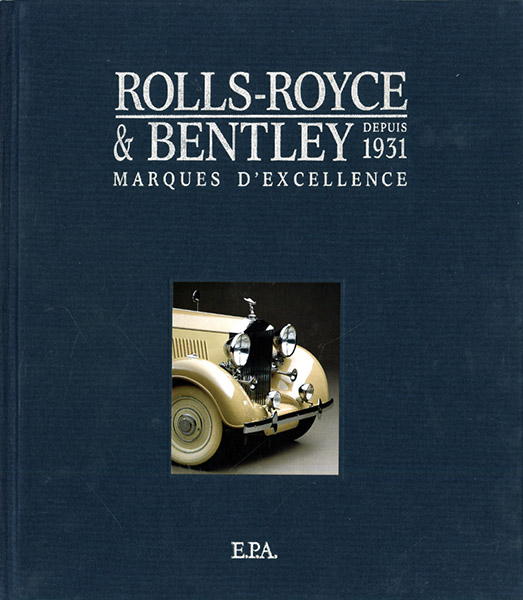 Rolls Royce & Bentley depuis 1931.Marques d'excellence