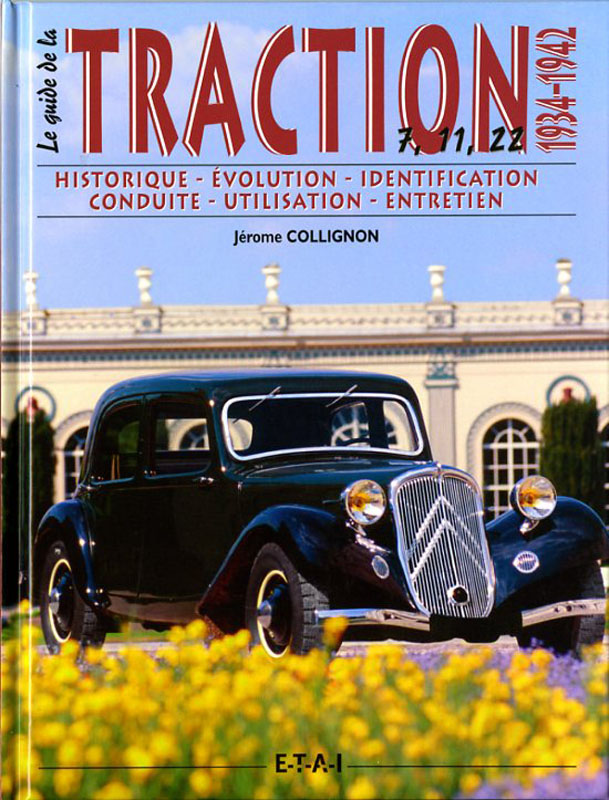 Le guide de la Traction 7, 11, 22 - 1934-1942