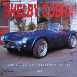 Shelby Cobra - Archives originales de Shelby American 1962-1965 (SCRIB257)