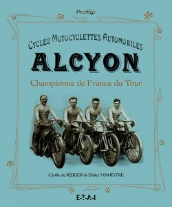 Cycles, motocyclettes, automobiles Alcyon, reine du Tour