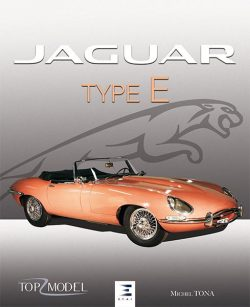 Jaguar Type E, le fauve de Coventry (2ème édition)