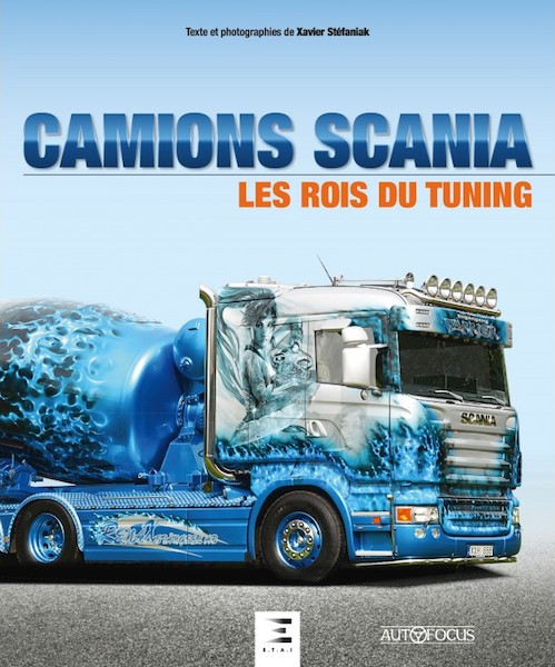 Camions Scania, les Rois du Tuning