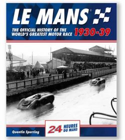 Le Mans 1930-39 : The Official History of the World's Greatest Motor Race