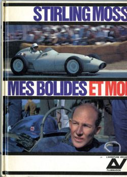 Stirling Moss - Mes bolides et moi