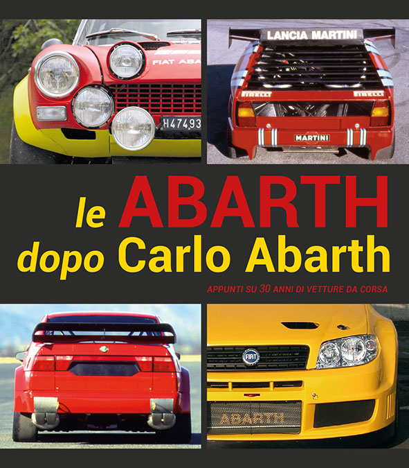 The Abarths After Carlo Abarth (Troisième Edition)