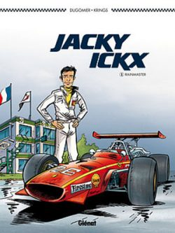 Jacky Ickx : Tome 1, Le Rainmaster