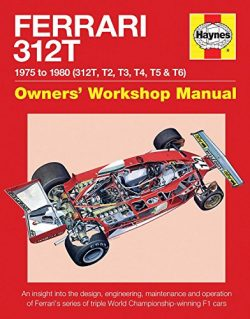 Ferrari 312T Owner's Workshop Manual 1975-1980