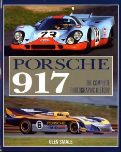 Porsche 917 the complete photographic history