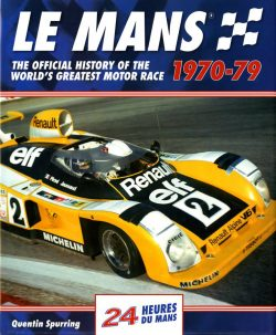 Le Mans 24 Hours : The Official History 1970-79