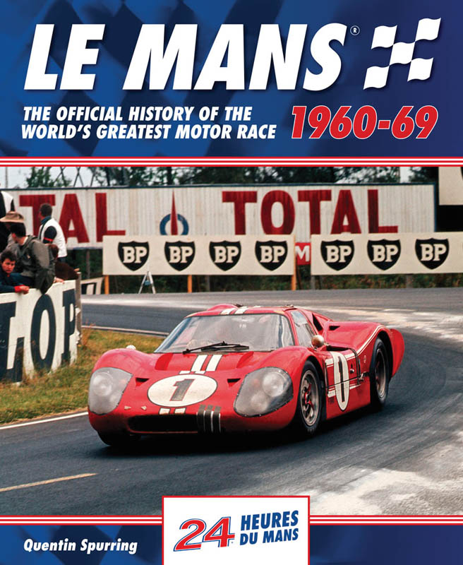Le Mans 24 Hours : The Official History 1960-69