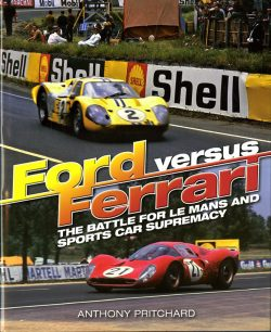 Ford versus Ferrari The battle for Le Mans and sports car supremacy