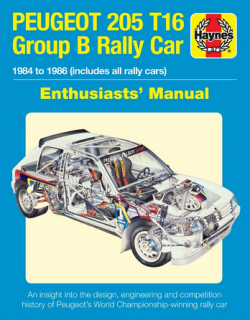 Peugeot 205 T16 Group B Rally Car - Enthusiasts' Manual