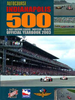 Autocourse Indianapolis 500 & Indy Racing League Indycar Series Official Yearbook 2003