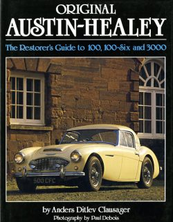 Original Austin-Healey the restorer's guide to 100, 100-six and 3000