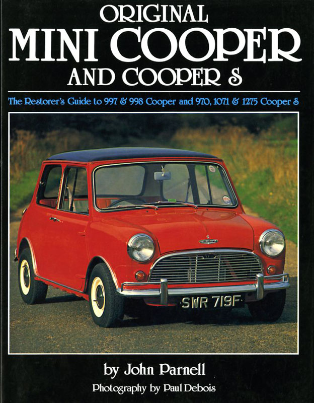 original Mini Cooper and Cooper S the restorer's guide to 997 & 998 Cooper and 970, 1071 & 1275 Coop