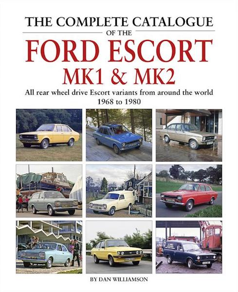 The Complete Catalogue of the Ford Escort Mk1 & Mk2