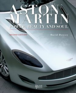 Aston Martin: Power, Beauty and Soul (2nd Edition)