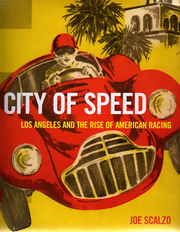 City of Speed - Los Angeles and the rise of American racing